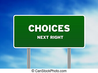 Choices Road Sign - High resolution graphic of a green...