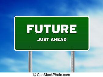 Future Road Sign - High resolution graphic of a future Ahead...