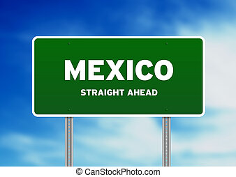 Mexico Straigh Ahead Road Sign - High resolution graphic of...