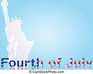 Fourth July - Statue and inscription on a blue background