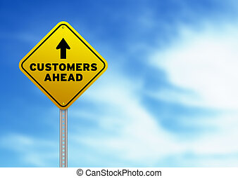 Customers Ahead Road Sign - High resolution graphic of a...