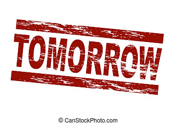 Stamp - tomorrow - Stylized red stamp showing the term...