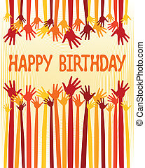 Happy birthday hands card. - Happy birthday hands card...