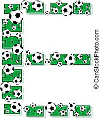 E, Alphabet Football letters made of soccer balls and fields