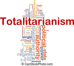 Totalitarianism background concept - Background concept...