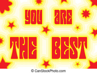 """Promo placard with words """"You are the best"""" decorated with..."""