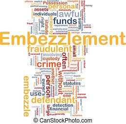 Embezzlement background concept
