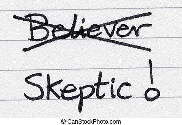 Crossing out believer and writing skeptic