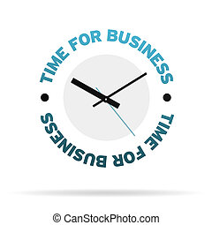 Time For Business Clock - Clock with the words time for...