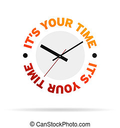 Its Your Time Clock - Clock with the words its your time on...