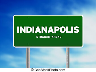 Indianapolis, Indiana Highway Sign - Green Indianapolis,...