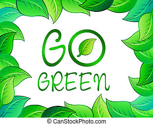 go green - green leafs with go green over white background