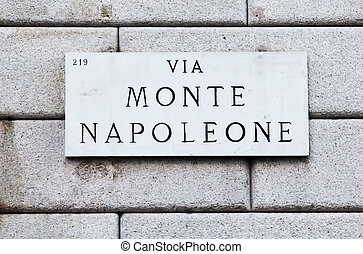 Via Monte Napoleone - Street sign of famous interesting...