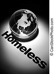 Homeless - globe, concept of Global Homeless issues