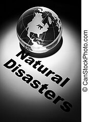 Natural Disasters - globe, concept of Global Natural...