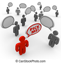 Pick Me - One Person Stands out as Best Choice in Crowd -...