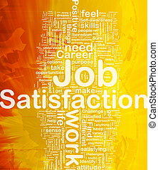 Job satisfaction background concept - Background concept...