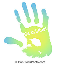 "Hand print with the inscription ""Be original"""