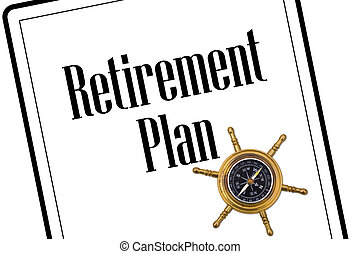 Planning your retirement - A retirement plan with a compass...