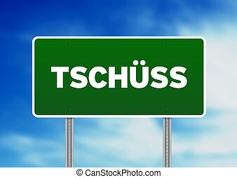 Green Road Sign with word Tschüss - Green Tschüss highway...