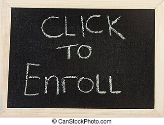 Board with 'click to enroll' - A black board with a wooden...