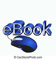 ebook and mouse - 3d text of ebook and a mouse connected