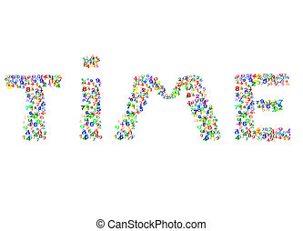 Time word made from colorful numbers - Time word made from...