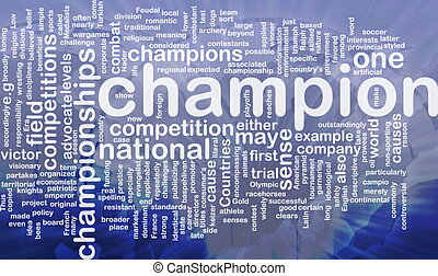 Champion background concept - Background concept wordcloud...