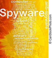 Spyware background concept - Background concept wordcloud...