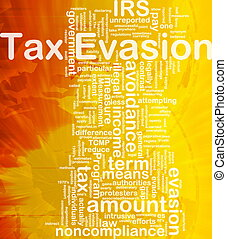 Tax evasion background concept - Background concept...