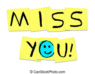 Miss You - Words on Yellow Sticky Notes - The words Miss You...