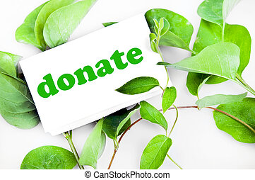 Donate message on leaves - Donate message on green leaves