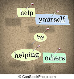 Help Yourself by Helping Others - Words Pinned on Board -...