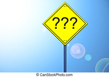 Question sign on road sign - Question sign on yellow road...