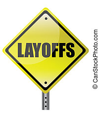 layoffs yellow warning sign on white background