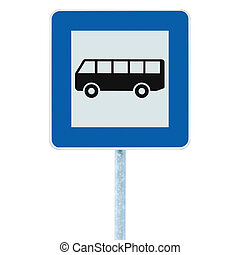 Bus Stop Sign on post pole, traffic road roadsign, blue...