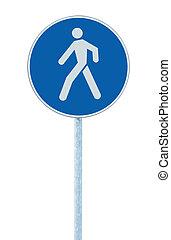 Pedestrian walking lane walkway footpath road sign on pole post