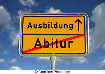German road sign graduation and apprenticeship with blue sky...