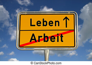 German road sign work and life with blue sky and white...