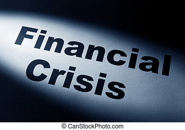 Financial Crisis - light and word of Financial Crisis for...