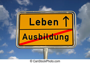 German road sign apprenticeship and life with blue sky and...