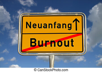 German road sign burnout and new beginning with blue sky and...