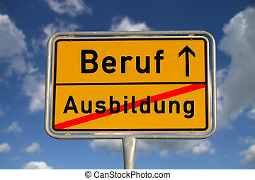 German road sign apprenticeship and profession with blue sky...