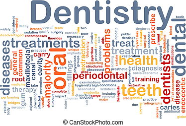 Dentistry background concept - Background concept wordcloud...