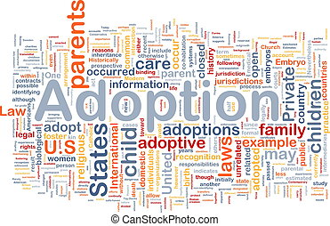 Adoption background concept - Background concept wordcloud...