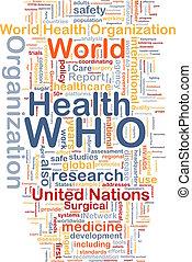 World health organization WHO background concept -...