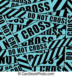 do not cross inscription tape