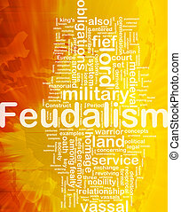 Feudalism background concept - Background concept wordcloud...