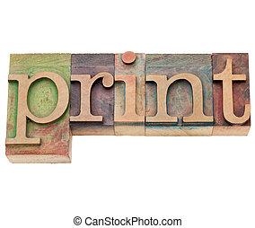 print  - word in letterpress type