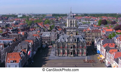 View on Stadhuis, Delft Netherlands - View from Nieuwe Kerk...